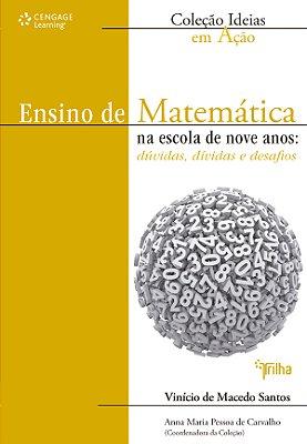 ENSINO DE MATEMATICA NA ESCOLA DE NOVE ANOS: DUVIDAS, DIVIDAS E DESAFIOS- C