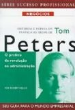 ENTENDA E PONHA EM PRATICA AS IDEIAS DE TOM PETERS-O PROFETA DA REVOLUCAO N
