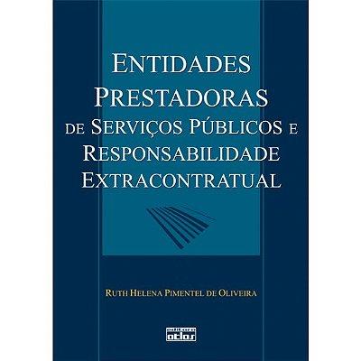ENTIDADES PRESTADORAS SERVICOS PUBLICOS RESPONSABILIDADE EXTRACONTRATUAL