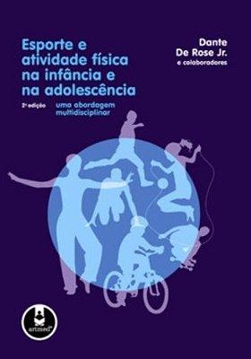ESPORTE E ATIVIDADE FISICA NA INFANCIA E NA ADOLESCENCIA - UMA ABORDAGEM MU