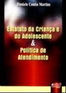 ESTATUTO DA CRIANCA E DO ADOLESCENTE & POLITICA DE ATENDIMENTO
