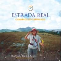 ESTRADA REAL - CAMINHOS DO ESPINHACO