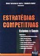 ESTRATEGIAS COMPETITIVAS - ESTUDOS E CASOS