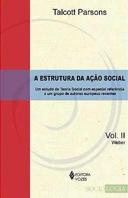 ESTRUTURA DA ACAO SOCIAL, A - UM ESTUDO DE TEORIA SOCIAL COM ESPECIAL REFER