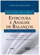 ESTRUTURA E ANALISE DE BALANCOS - UM ENFOQUE ECONOMICO-FINANCEIRO