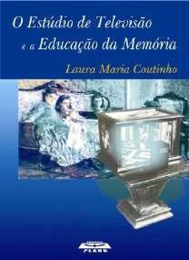 ESTUDIO DE TELEVISAO E A EDUCACAO DA MEMORIA, O