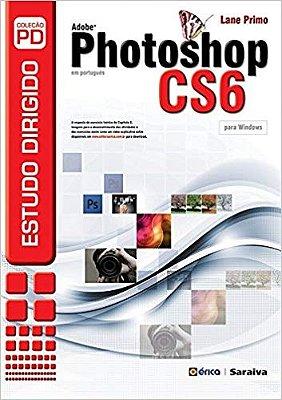 ESTUDO DIRIGIDO DE ADOBE PHOTOSHOP CS6 EM PORTUGUES - PARA WINDOWS