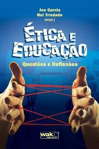 ETICA E EDUCACAO - QUESTOES E REFLEXOES