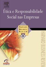 ETICA E RESPONSABILIDADE SOCIAL NAS EMPRESAS - COL. HBR COMPACTA