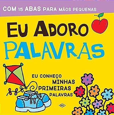 EU ADORO PALAVRAS - EU CONHECO MINHAS PRIMEIRAS PALAVRAS