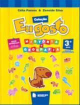 EU GOSTO - HISTORIA E GEOGRAFIA - 3 ANO - COL. EU GOSTO