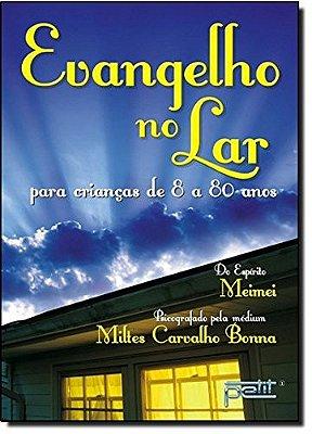 EVANGELHO NO LAR - PARA CRIANCAS DE 8 A 80 ANOS