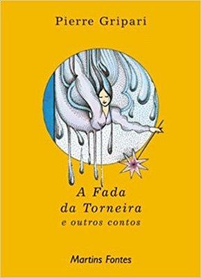 FADA DA TORNEIRA E OUTROS CONTOS, A