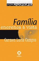 FAMILIA: ENCRENCA A VISTA - COL. PROJETO ADOLESCER