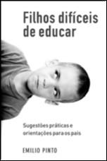 FILHOS DIFICEIS DE EDUCAR - SUGESTOES PRATICAS E ORIENTACOES PARA OS PAIS