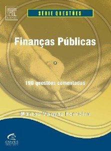 FINANCAS PUBLICAS - 190 QUESTOES COMENTADAS COL. QUESTOES