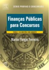 FINANCAS PUBLICAS PARA CONCURSOS - SERIE PROVAS E CONCURSOS