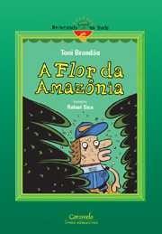 FLOR DA AMAZONIA, A - COL. BRINCANDO NA REDE