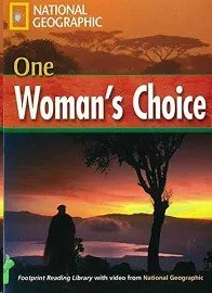 FOOTPRINT READING LIBRARY - LEVEL 4  1600 B1 - ONE WOMAN S CHOICE AMERICAN