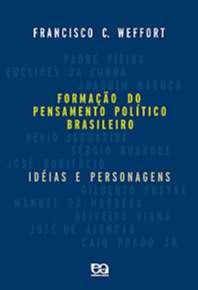 FORMACAO DO PENSAMENTO POLITICO BRASILEIRO - IDEIAS E PERSONAGENS