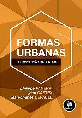FORMAS URBANAS: A DISSOLUCAO DA QUADRA
