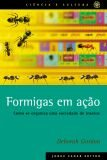 FORMIGAS EM ACAO - COMO SE ORGANIZA UMA SOCIEDADE DE INSETOS