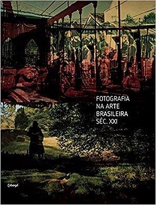 FOTOGRAFIA NA ARTE BRASILEIRA - SEC. XXI