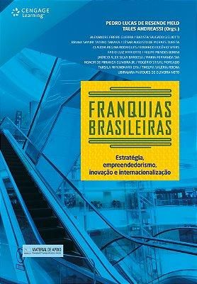 FRANQUIAS BRASILEIRAS - ESTRATEGIA, EMPREENDEDORISMO, INOVACAO E INTERNACIO