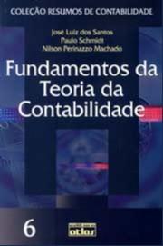 FUNDAMENTOS DA TEORIA DA CONTABILIDADE - VOL. 6