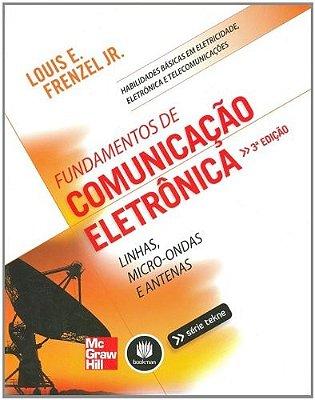 FUNDAMENTOS DE COMUNICACAO ELETRONICA - LINHAS, MICRO-ONDAS E ANTENAS