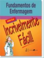 FUNDAMENTOS DE ENFERMAGEM - SERIE INCRIVELMENTE FACIL