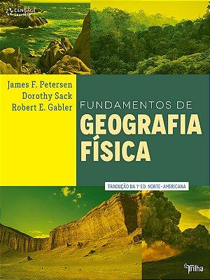FUNDAMENTOS DE GEOGRAFIA FISICA - TRADUCAO DA 1 EDICAO NORTE-AMERICANA