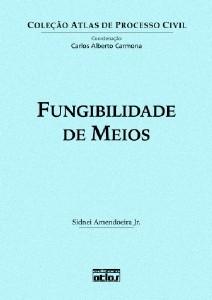 FUNGIBILIDADE DE MEIOS - COL. ATLAS DE PROCESSO CIVIL