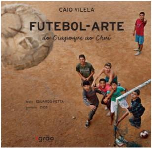 FUTEBOL - ARTE DO OIAPOQUE AO CHUIB