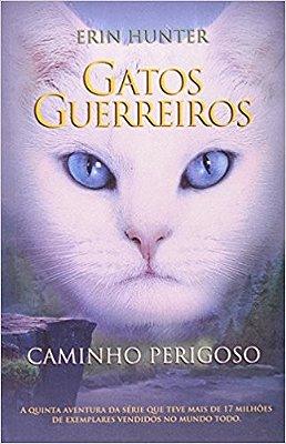 GATOS GUERREIROS - CAMINHO PERIGOSO