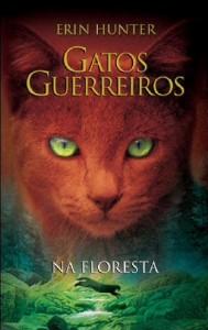 GATOS GUERREIROS - NA FLORESTA - COL. GATOS GUERREIROS, V.1
