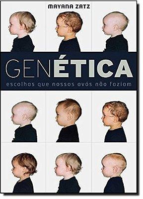 GENETICA: ESCOLHAS QUE NOSSOS AVOS NAO FAZIAM