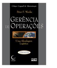 GERENCIA DE OPERACOES: UMA ABORDAGEM LOGISTICA