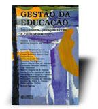 GESTAO DA EDUCACAO - IMPASSES, PERSPECTIVAS E COMPROMISSOS