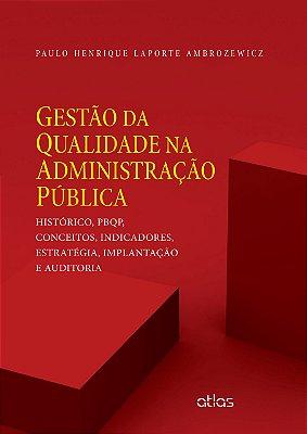 GESTAO DA QUALIDADE NA ADMINISTRACAO PUBLICA - HISTORICO, PBQP, CONCEITOS,