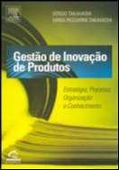 GESTAO DE INOVACAO DE PRODUTOS -ESTRATEGIA, PROCESSO, ORGANIZACAO E CONHECI