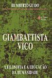 GIAMBATTISTA VICO: A FILOSOFIA E A EDUCACAO DA HUMANIDADE
