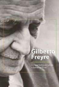GILBERTO FREYRE - UMA BIOGRAFIA CULTURAL