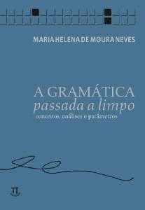 GRAMATICA PASSADA A LIMPO, A - CONCEITOS, ANALISES E PARAMETROS