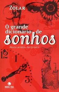 GRANDE DICIONARIO DE SONHOS, O - NOVOS SONHOS DECIFRADOS