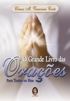 GRANDE LIVRO DAS ORACOES, O - PARA TODOS OS FINS