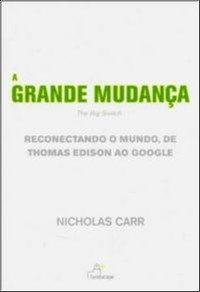 GRANDE MUDANCA, A