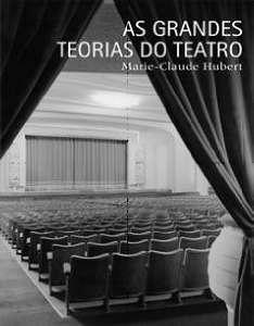 GRANDES TEORIAS DO TEATRO, AS