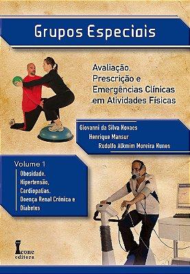 GRUPOS ESPECIAIS: AVALIACAO, PRESCRICAO E EMERGENCIAS CLINICAS EM ATIVIDADE