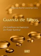 GUARDA DE FILHOS - OS CONFLITOS NO EXERCICIO DO PODER FAMILIAR